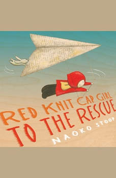 Red Knit Cap Girl to the Rescue, Naoko Stoop
