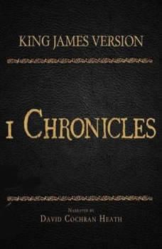 The Holy Bible in Audio - King James Version: 1 Chronicles, David Cochran Heath