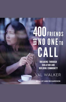 400 Friends and No One to Call: A Pocket Guide for Isolating Times, Val Walker