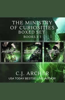 The Ministry of Curiosities Boxed Set: Books 1-3, C.J. Archer