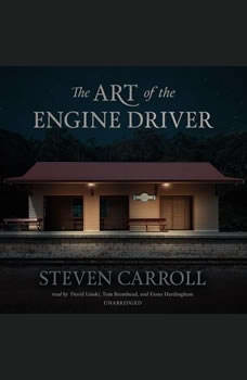 The Art of the Engine Driver, Steven Carroll