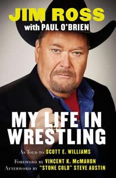 Slobberknocker: My Life in Wrestling, Jim Ross