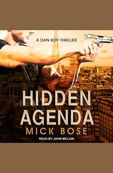Hidden Agenda: A Dan Roy Thriller, Mick Bose