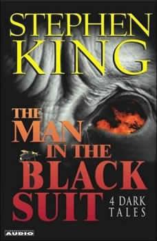 The Man in the Black Suit: 4 Dark Tales 4 Dark Tales, Stephen King