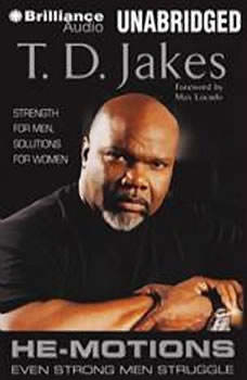 He-Motions: Even Strong Men Struggle, T. D. Jakes
