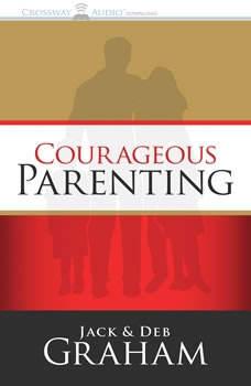 Courageous Parenting, Jack Graham