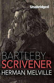 Bartleby, the Scrivener: A Story of Wall Street A Story of Wall Street, Herman Melville