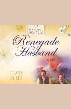 Renegade Husband, DiAnn Mills