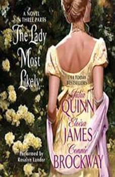 The Lady Most Likely...: A Novel in Three Parts A Novel in Three Parts, Julia Quinn