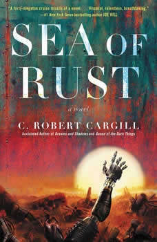 Sea of Rust, C. Robert Cargill