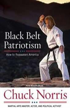 Black Belt Patriotism: How to Reawaken America, Chuck Norris