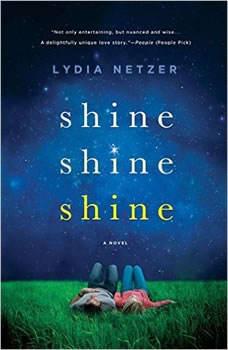 Shine Shine Shine, Lydia Netzer