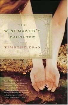 The Winemaker's Daughter, Timothy Egan