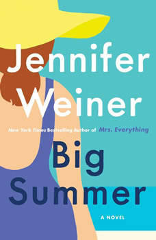 Big Summer: A Novel, Jennifer Weiner