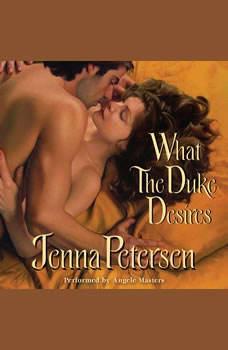 What the Duke Desires, Jenna Petersen