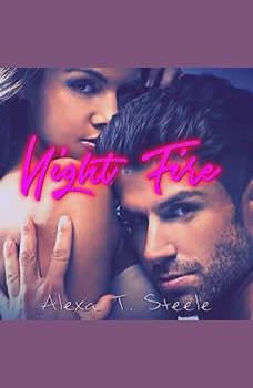 Night Fire, Alexa T. Steele