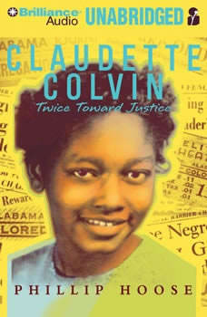 Claudette Colvin: Twice Toward Justice, Phillip Hoose