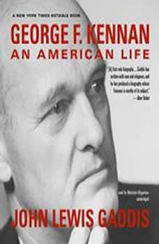 George F. Kennan: An American Life, John Lewis Gaddis