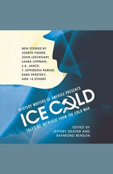 Mystery Writers of America Presents Ice Cold: Tales of Intrigue from the Cold War, various authors