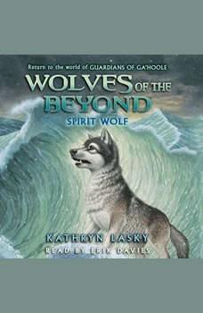 Wolves of the Beyond #5: Spirit Wolf, Kathryn Lasky