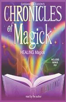 Chronicles of Magick: Healing Magick, Cassandra Eason