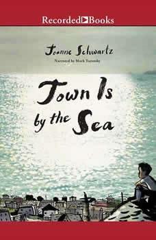 Town Is by the Sea, Joanne Schwartz