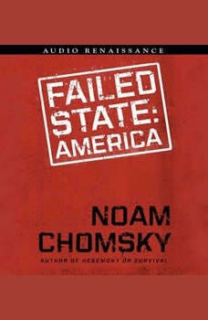 Failed States: The Abuse of Power and the Assault on Democracy, Noam Chomsky