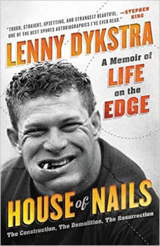 House of Nails: A Memoir of Life on the Edge, Lenny Dykstra