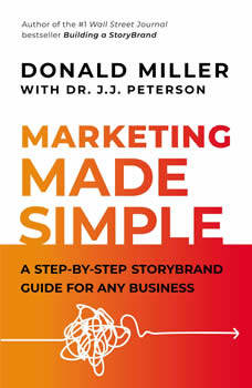 Marketing Made Simple: A Step-by-Step StoryBrand Guide for Any Business, Donald Miller