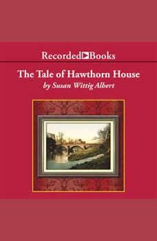 The Tale of Hawthorn House, Susan Wittig Albert