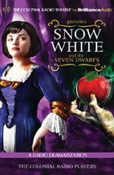 Snow White and the Seven Dwarfs: A Radio Dramatization, Brothers Grimm