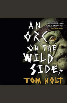 An Orc on the Wild Side, Tom Holt