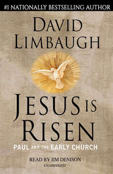 Jesus Is Risen: Paul and the Early Church, David Limbaugh