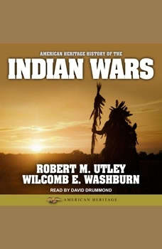 American Heritage History of the Indian Wars, Robert M. Utley