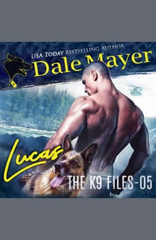 Lucas: Book 5 of The K9 Files, Dale Mayer