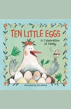 Ten Little Eggs: A Celebration of Family, Jess Mikhail
