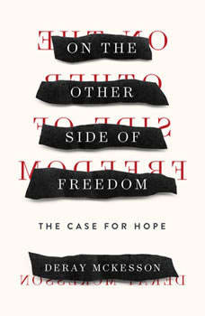 On the Other Side of Freedom: The Case for Hope, DeRay Mckesson