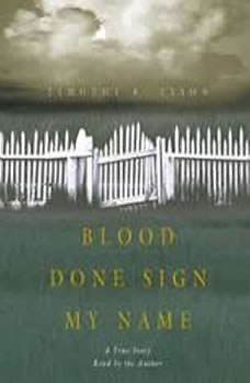 Blood Done Sign My Name: A True Story A True Story, Timothy B. Tyson