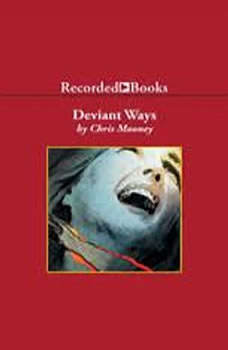 Deviant Ways, Chris Mooney