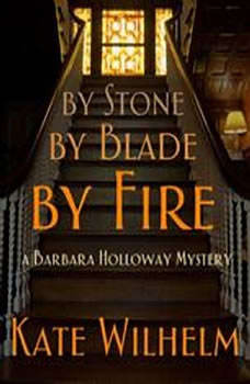 By Stone, by Blade, by Fire, Kate Wilhelm