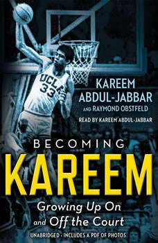 Becoming Kareem: Growing Up On and Off the Court, Kareem Abdul-Jabbar