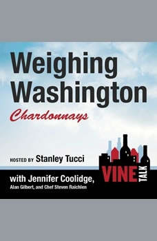 Weighing Washington Chardonnays: Vine Talk Episode 104 Vine Talk Episode 104, Vine Talk