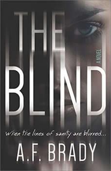The Blind: A Chilling Psychological Suspense, A.F. Brady