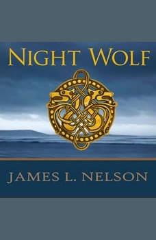 Night Wolf: A Novel of Viking Age Ireland, James L. Nelson