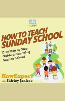 How To Teach Sunday School: Your Step By Step Guide To Teaching Sunday School, HowExpert