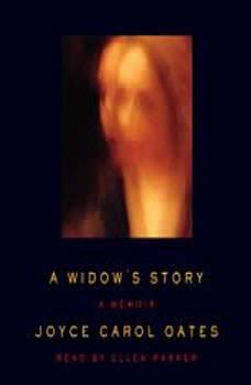 A Widow's Story: A Memoir, Joyce Carol Oates
