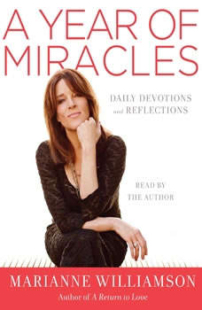 A Year of Miracles: Daily Devotions and Reflections Daily Devotions and Reflections, Marianne Williamson
