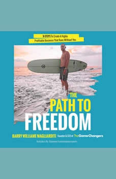 The Path To Freedom, Barry Williame Magliarditi