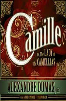 Camille: or, The Lady of the Camellias, Alexandre Dumas, fils