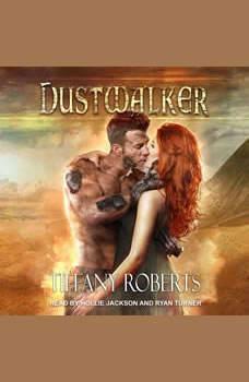 Dustwalker, Tiffany Roberts